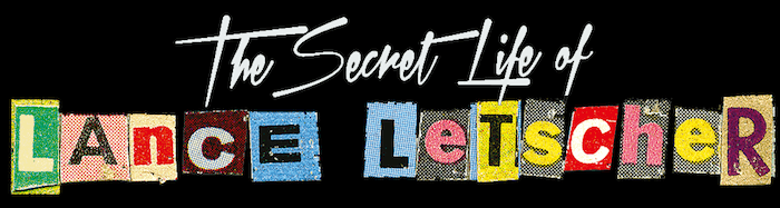 The Secret Life of Lance Letscher review